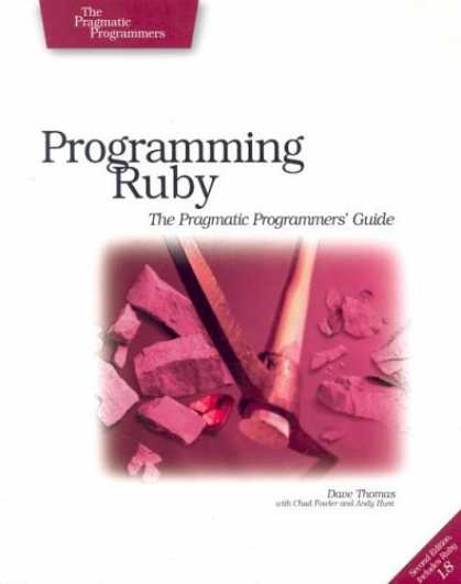 Bestsellers (2006) - Programming Ruby: The Pragmatic Programmers' Guide, Second Edition by Dave Thoma