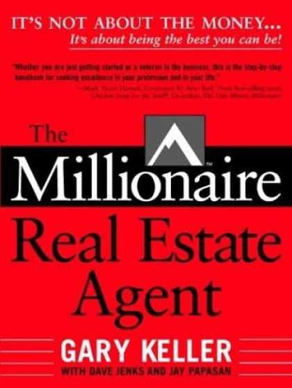 Bestsellers (2006) - The Millionaire Real Estate Agent: It's Not About the Money...It's About Being t