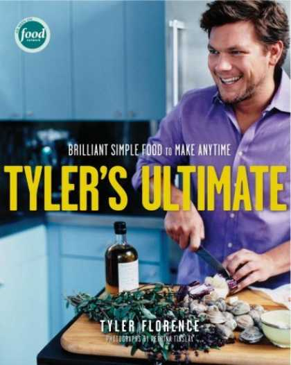 Bestsellers (2006) - Tyler's Ultimate: Brilliant Simple Food to Make Any Time by Tyler Florence