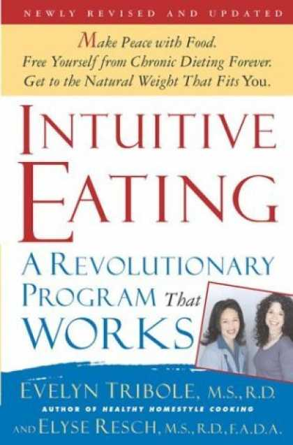 Bestsellers (2006) - Intuitive Eating: A Revolutionary Program That Works by Evelyn Tribole