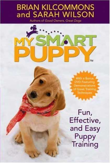 Bestsellers (2006) - My Smart Puppy (TM): Fun, Effective, and Easy Puppy Training - 60min DVD include
