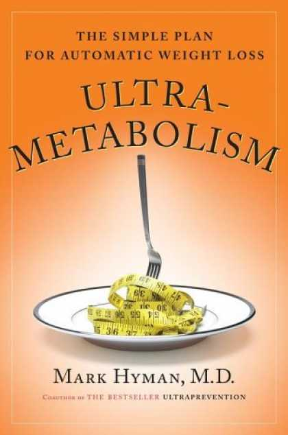 Bestsellers (2006) - Ultrametabolism: The Simple Plan for Automatic Weight Loss by Mark Hyman