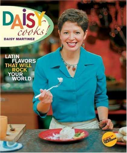 Bestsellers (2006) - Daisy Cooks!: Latin Flavors That Will Rock Your World by Daisy Martinez