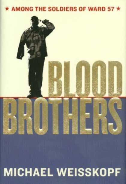 Bestsellers (2006) - Blood Brothers: Among the Soldiers of Ward 57 by Michael Weisskopf