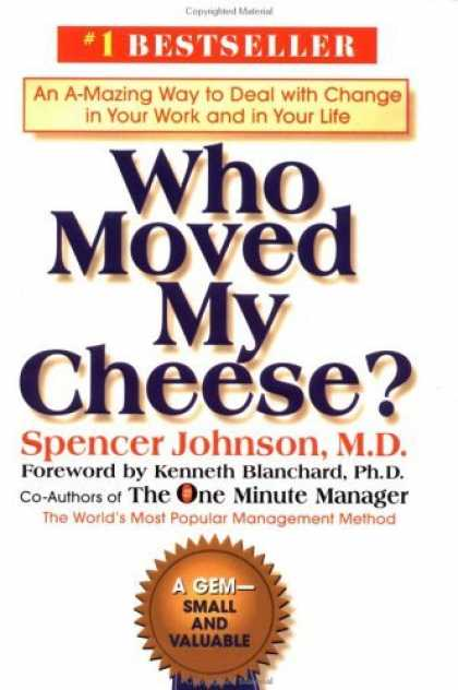 Bestsellers (2006) - Who Moved My Cheese? An Amazing Way to Deal with Change in Your Work and in Your