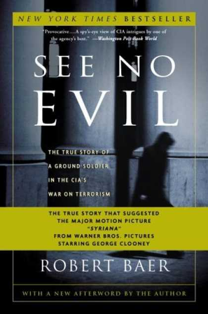 Bestsellers (2006) - See No Evil: The True Story of a Ground Soldier in the CIA's War on Terrorism by