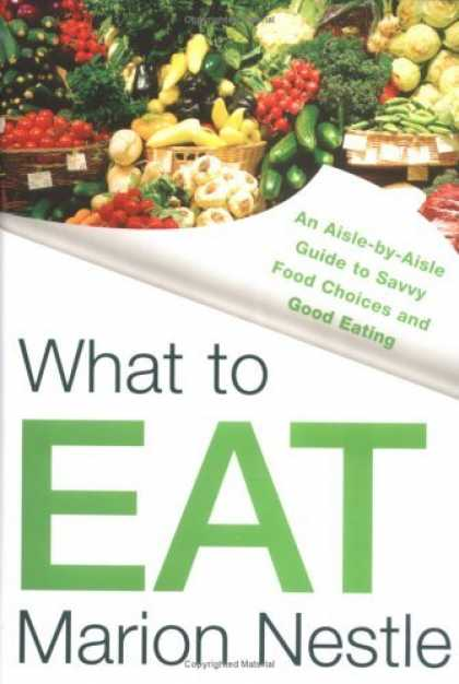Bestsellers (2006) - What to Eat by Marion Nestle