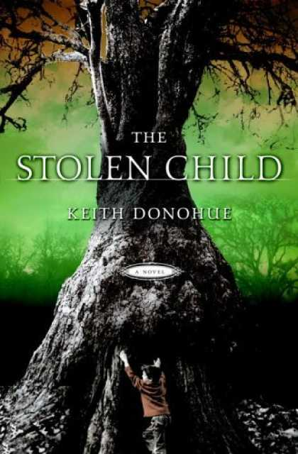 Bestsellers (2006) - The Stolen Child: A Novel by Keith Donohue