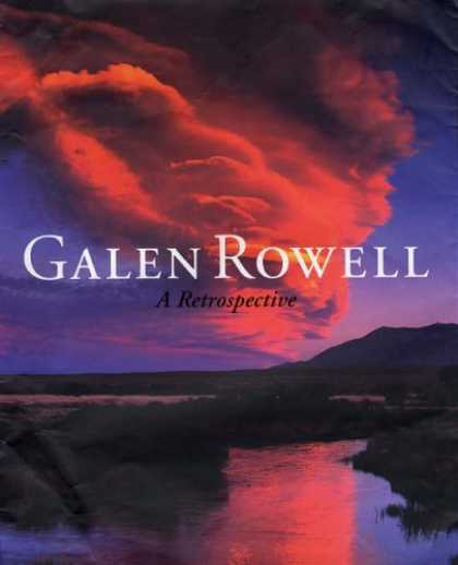 Bestsellers (2006) - Galen Rowell: A Retrospective by Galen Rowell