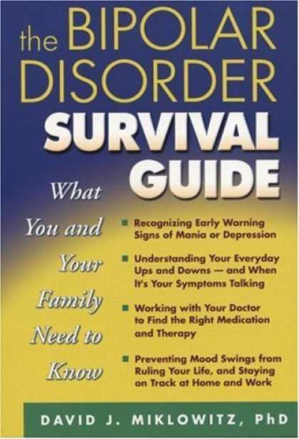 Bestsellers (2006) - The Bipolar Disorder Survival Guide: What You and Your Family Need to Know by Da