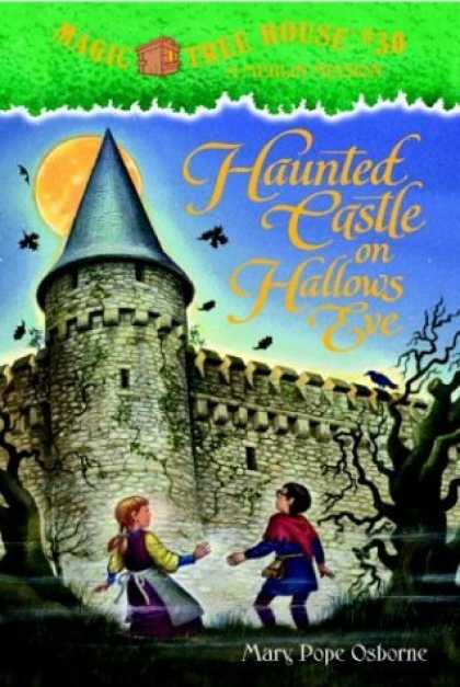 Bestsellers (2006) - Haunted Castle on Hallow's Eve (Magic Tree House, 30) by Mary Pope Osborne