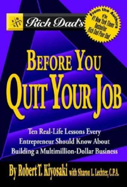 Bestsellers (2006) - Rich Dad's Before You Quit Your Job: 10 Real-Life Lessons Every Entrepreneur Sho