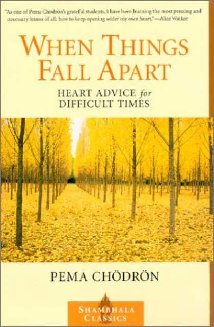 Bestsellers (2006) - When Things Fall Apart: Heart Advice for Difficult Times (Shambhala Classics) by