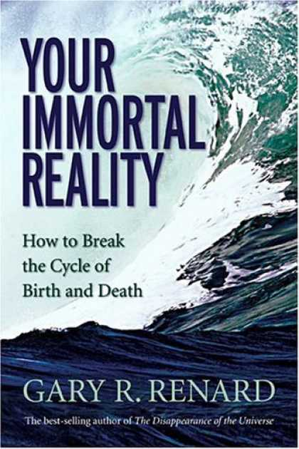 Bestsellers (2006) - Your Immortal Reality: How to Break the Cycle of Birth and Death by Gary Renard