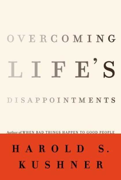 Bestsellers (2006) - Overcoming Life's Disappointments by Harold S. Kushner