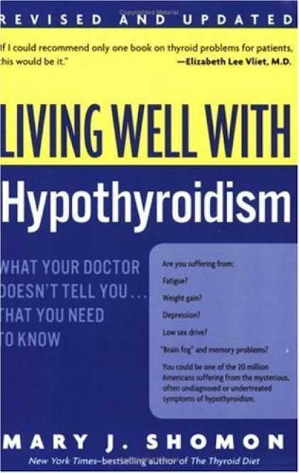 Bestsellers (2006) - Living Well with Hypothyroidism: What Your Doctor Doesn't Tell You... That You N