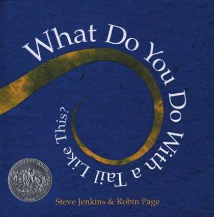 Bestsellers (2006) - What Do You Do with a Tail Like This? (Caldecott Honor Book) by Robin Page