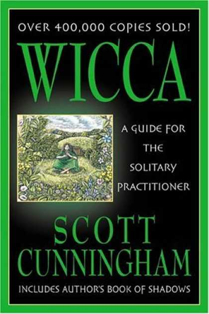 Bestsellers (2006) - Wicca: A Guide for the Solitary Practitioner by Scott Cunningham