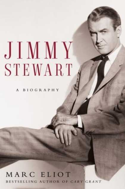 Bestsellers (2006) - Jimmy Stewart: A Biography by Marc Eliot
