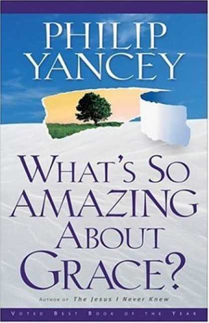 Bestsellers (2006) - What's So Amazing About Grace? by Philip Yancey