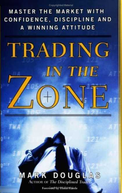 Bestsellers (2006) - Trading in the Zone: Master the Market with Confidence, Discipline and a Winning