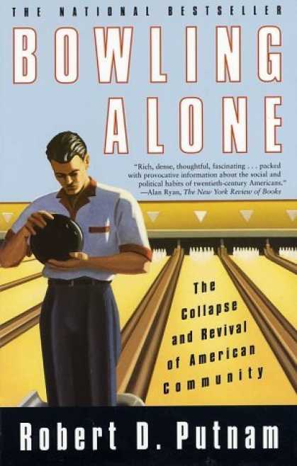 Bestsellers (2006) - Bowling Alone : The Collapse and Revival of American Community by Robert D. Putn