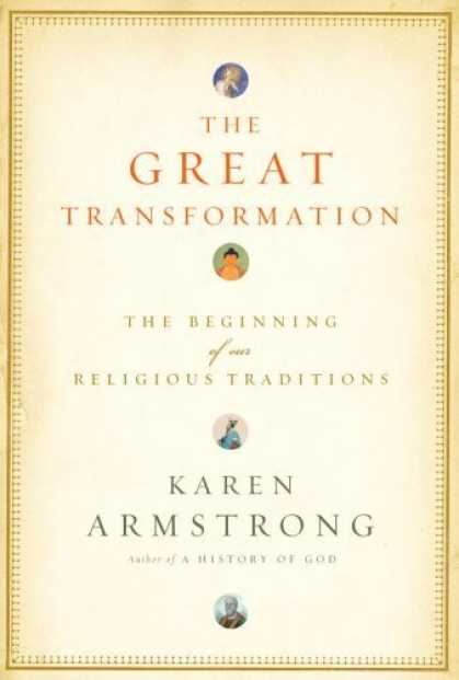 Bestsellers (2006) - The Great Transformation: The Beginning of Our Religious Traditions by Karen Arm