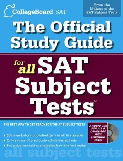 Bestsellers (2006) - The Official Study Guide for All SAT Subject Tests (Real Sats) by The College Bo