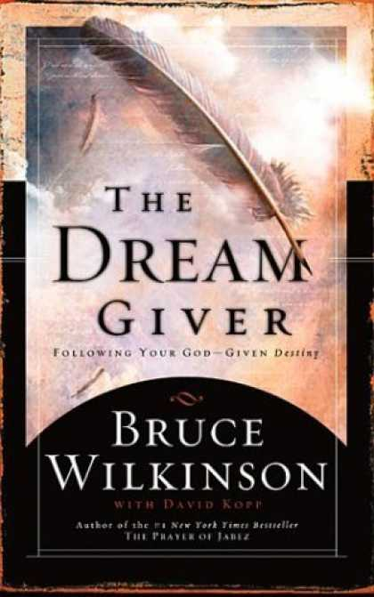 Bestsellers (2006) - The Dream Giver by Bruce Wilkinson