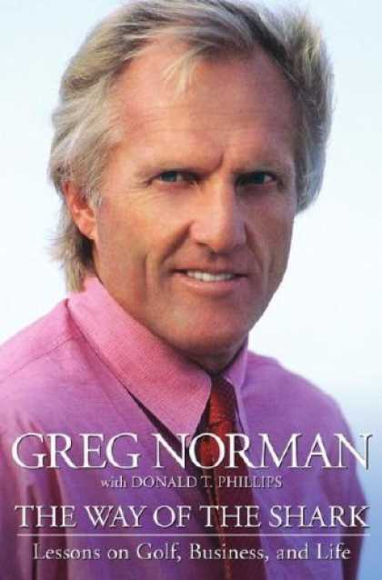 Bestsellers (2006) - The Way of the Shark: Lessons on Golf, Business, and Life by Greg Norman