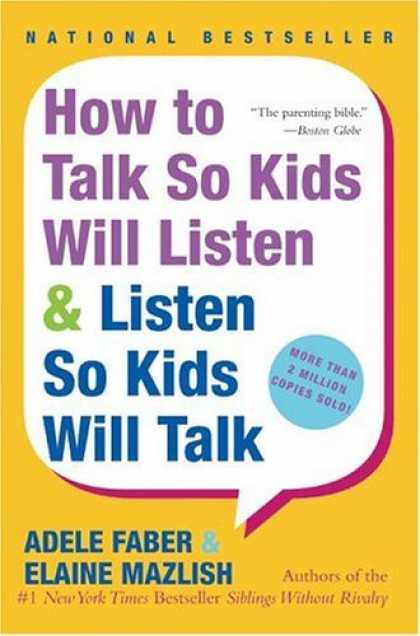 Bestsellers (2006) - How to Talk So Kids Will Listen & Listen So Kids Will Talk by Adele Faber