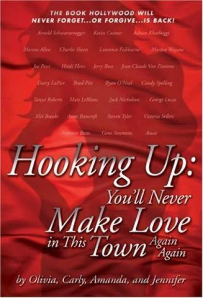 Bestsellers (2006) - Hooking Up: You'll Never Make Love in This Town Again Again by Olivia