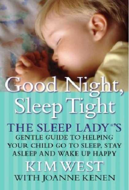 Bestsellers (2006) - Good Night, Sleep Tight: The Sleep Lady's Gentle Guide to Helping Your Child Go