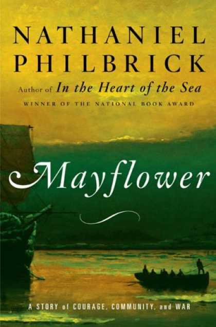 Bestsellers (2006) - Mayflower: A Story of Courage, Community, and War by Nathaniel Philbrick