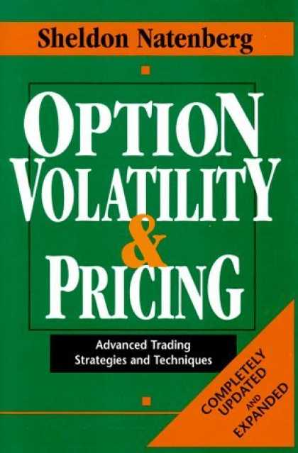 Bestsellers (2006) - Option Volatility & Pricing: Advanced Trading Strategies and Techniques by Sheld