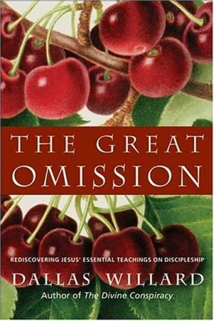 Bestsellers (2006) - The Great Omission: Reclaiming Jesus's Essential Teachings on Discipleship by Da