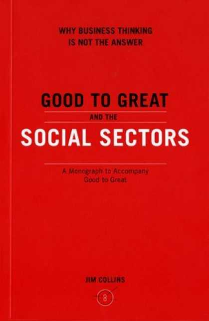 Bestsellers (2006) - Good to Great and the Social Sectors: A Monograph to Accompany Good to Great by