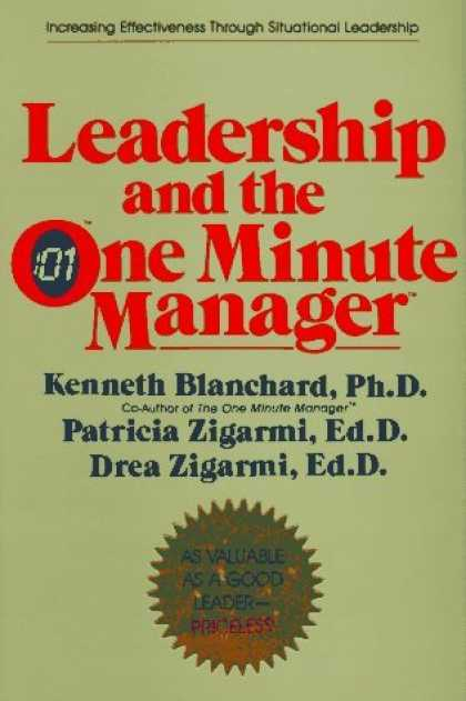 Bestsellers (2006) - Leadership and the One Minute Manager: Increasing Effectiveness Through Situatio