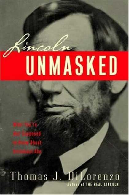 Bestsellers (2006) - Lincoln Unmasked: What You're Not Supposed to Know About Dishonest Abe by Thomas