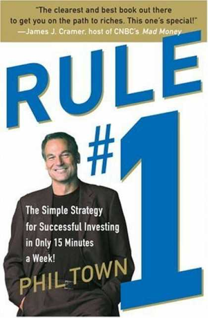 Bestsellers (2006) - Rule #1: The Simple Strategy for Successful Investing in Only 15 Minutes a Week!