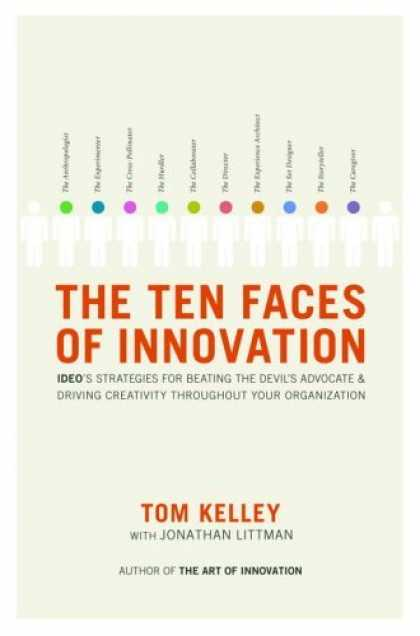 Bestsellers (2006) - The Ten Faces of Innovation: IDEO's Strategies for Defeating the Devil's Advocat