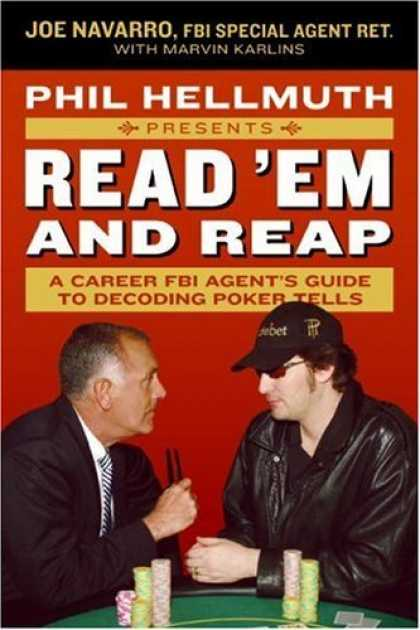 Bestsellers (2006) - Phil Hellmuth Presents Read 'Em and Reap: A Career FBI Agent's Guide to Decoding