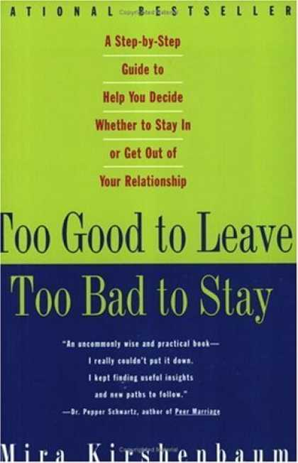 Bestsellers (2006) - Too Good to Leave, Too Bad to Stay: A Step-by-Step Guide to Help You Decide Whet