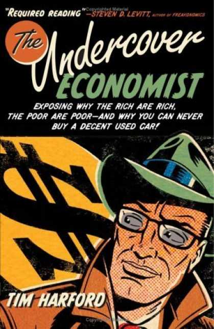 Bestsellers (2006) - The Undercover Economist: Exposing Why the Rich Are Rich, the Poor Are Poor--and