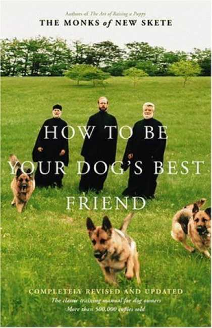 Bestsellers (2006) - How to Be Your Dog's Best Friend: The Classic Training Manual for Dog Owners (Re