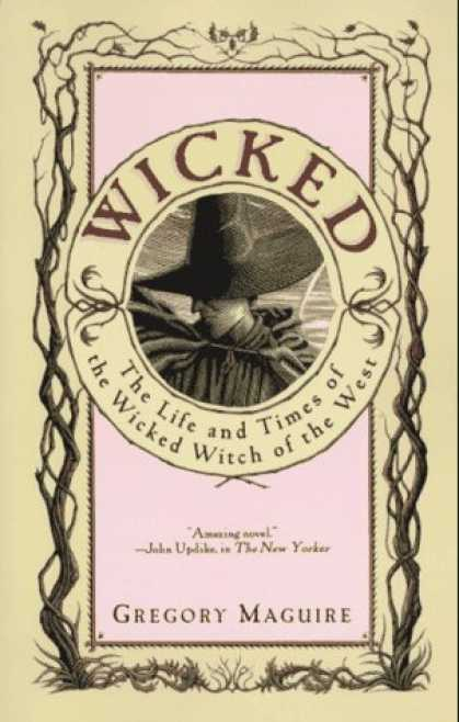 Bestsellers (2006) - Wicked: The Life and Times of the Wicked Witch of the West by Gregory Maguire