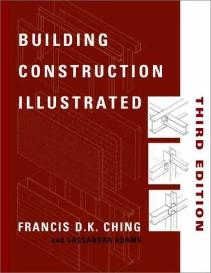 Bestsellers (2006) - Building Construction Illustrated, 3rd Edition by Francis D. K. Ching