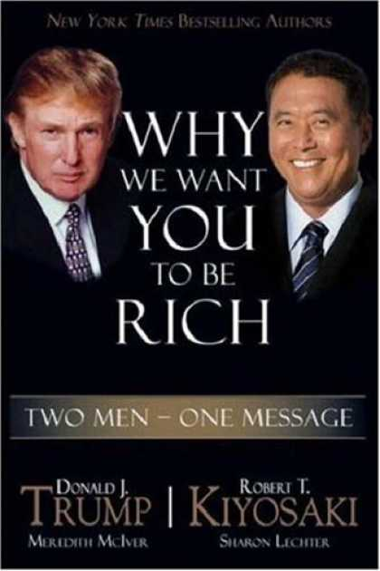 Bestsellers (2006) - Why We Want You to be Rich: Two Men - One Message by Donald J. Trump
