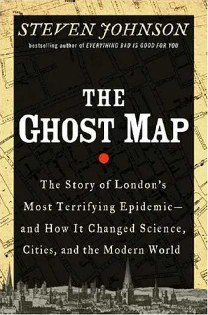Bestsellers (2006) - The Ghost Map by Steven Johnson