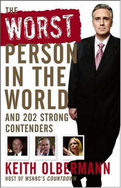 Bestsellers (2006) - The Worst Person in the World: And 202 Strong Contenders by Keith Olbermann
